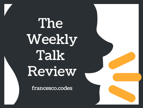 The Weekly Talk Review